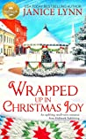 Wrapped Up in Christmas Joy by Janice Lynn