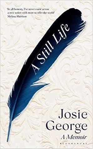 A Still Life: A Memoir