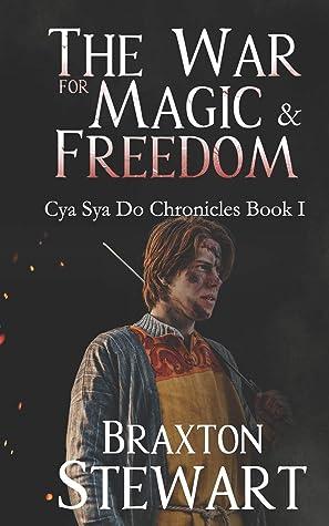 War for Magic and Freedom (Cya Sya Do Chronicles)