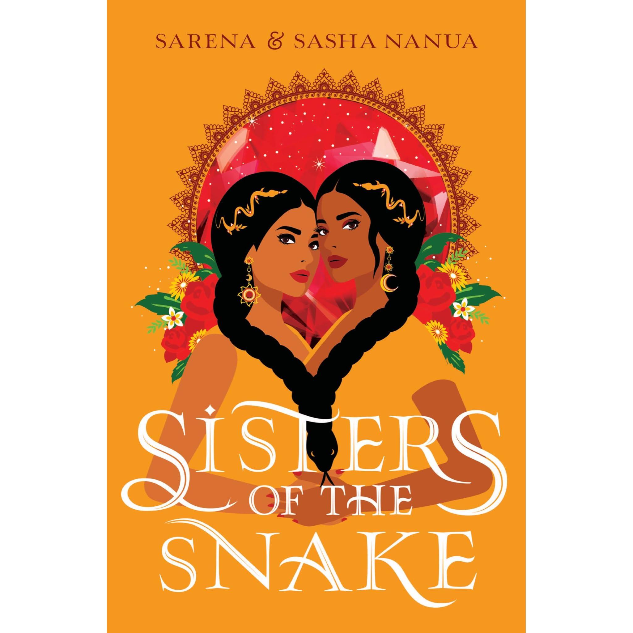 Sisters of the Snake (Ria & Rani #1) by Sasha Nanua