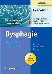 Dysphagie: Diagnostik und Therapie: Ein Wegweiser für kompetentes Handeln