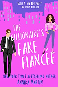The Billionaire's Fake Fiancée (Billionaires of Manhattan #4)