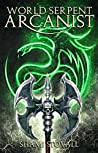 World Serpent Arcanist (Frith Chronicles, #5)