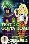 That Rex Gotta Roar: Magic and Mayhem Universe (Maidens of Mayhem, #4)