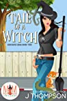 Tail of a Witch (Magic and Mayhem Universe / Kracken's Hole Book 2)