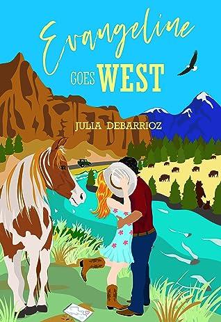 Evangeline Goes West by Julia DeBarrioz
