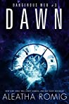 Dawn (Dangerous Web, #3)