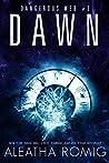 Dawn (Dangerous Web, #3)