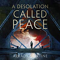 A Desolation Called Peace (Teixcalaan)