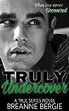 Truly Undercover (True, #2)