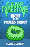 Camp Tombstone: Night of the Pickled Donut: A brand new comedy horror series for kids