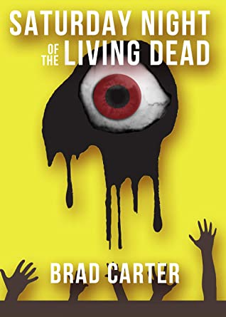 Saturday Night of the Living Dead: What Happens When Your Life Begins to Resemble a Horror Movie?