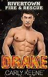 Drake (Rivertown Fire & Rescue #2)