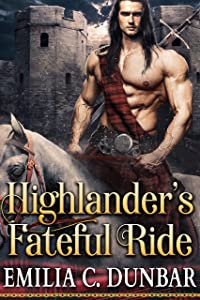 Highlander's Fateful Ride: A Steamy Scottish Medieval Historical Romance