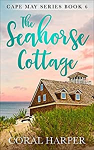 The Seahorse Cottage (Cape May Series #6)