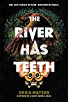 The River Has Teeth