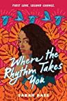 Where the Rhythm Takes You by Sarah Dass