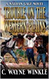Trouble on the Western Plains: A Western Adventure (A Nathan Gage Novel Book 1)