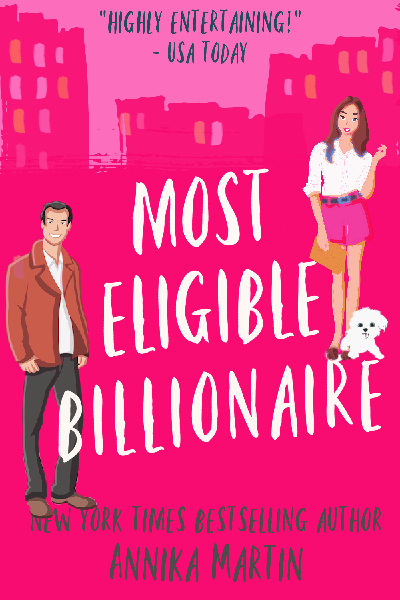 Most Eligible Billionaire (Billionaires of Manhattan 1) Annika Martin