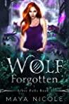 Wolf Forgotten (Arbor Falls, #1)