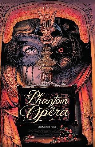 The Phantom of the Opera: The Graphic Novel (Phantom of the Opera (A Wave Blue World))