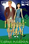 Flipping the Bird (Shift Creek, #1)