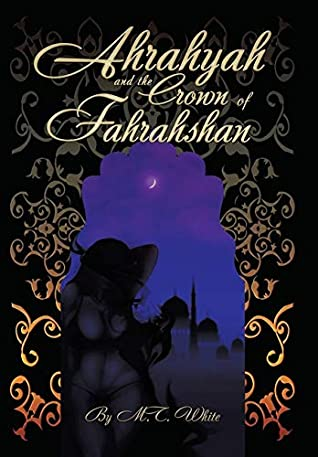 Ahrahyah and the Crown of Fahrahshan