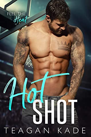 Hot Shot (King Brothers Book 3)