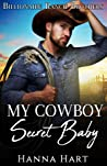 My Cowboy's Secret Baby (Billionaire Ranch Brothers #6)