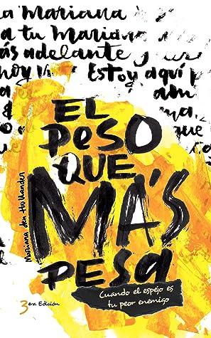 El peso que más pesa by Mariana den Hollander