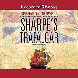 Sharpe's Trafalgar: Richard Sharpe and the Battle of Trafalgar, October 21, 1805