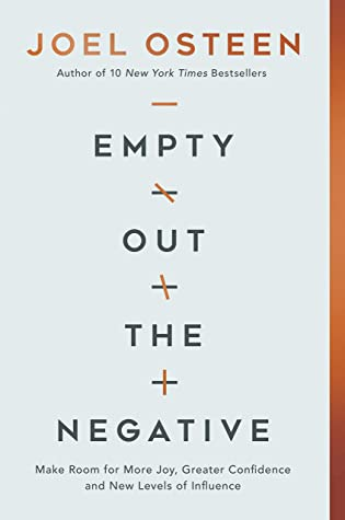 Empty Out the Negative by Joel Osteen