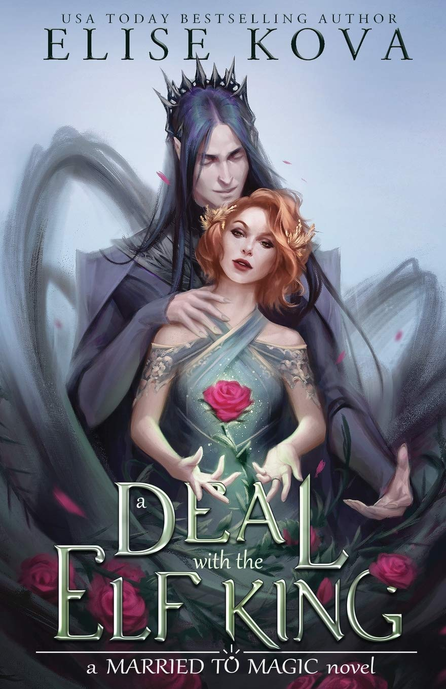 A Deal with the Elf King (Married to Magic, #1) by Elise Kova