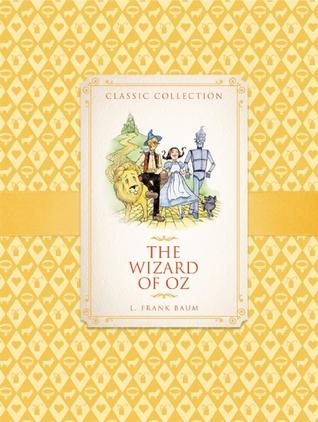 The Wizard of Oz. L. Frank Baum