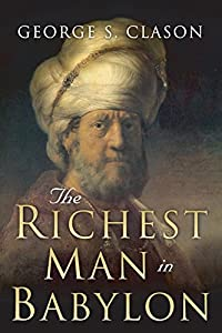 The Richest Man in Babylon by George S. Clason, CreateSpace Independent Publishing Platform