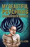 My Beautiful Psychosis: Making Sense of Madness