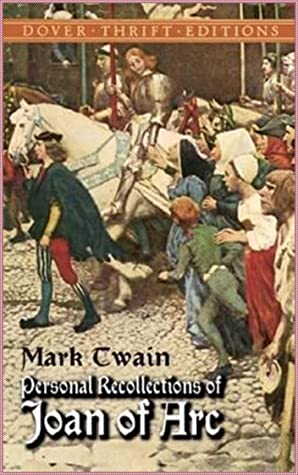 Personal Recollections of Joan of Arc, vol 1 - Mark Twain [Literary Touchstone Edition](annotated)