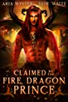 Claimed by the Fire Dragon Prince (Elemental Dragon Warriors #1)