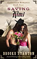 Saving Kimi: A steamy historical romance (Forbidden Romance Book 4)