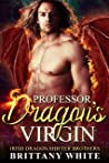 Professor Dragon's Virgin (Irish Dragon Shifter Brothers, #5)