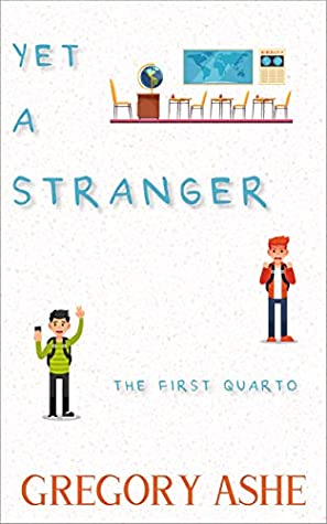 Yet a Stranger (The First Quarto, #2)