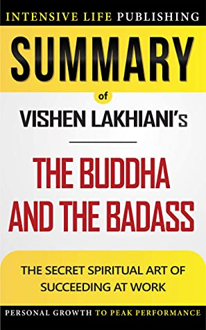 Summary of The Buddha and the Badass: The Secret Spiritual Art of Succeeding at Work