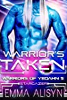 Warrior's Taken: Alien Abduction Sci Fi Romance (Warriors of Yedahn Book 5)
