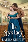 The Spy's Lady: A Steamy Victorian Historical Spy Series (Romancing Intrigue Book 2)