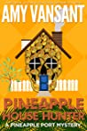 Pineapple House Hunter: A Fun, Small Town, Female Detective Kindle Unlimited Mystery (Pineapple Port Mysteries Book 12)