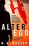 Alter Ego by K.A. Masson
