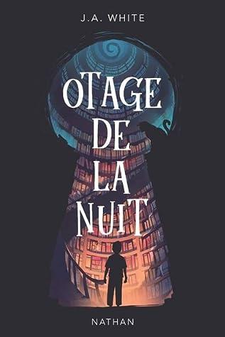 Otage de la nuit by J.A. White
