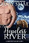 Hopeless River (Grizzly Bear Lake, #4)