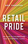 Retail Pride by Ron Thurston