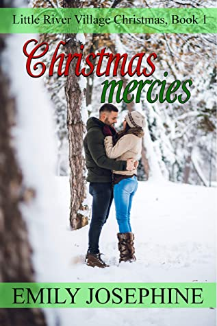 Christmas Mercies: A Christian Holiday Romance Novel (Little River Village Christmas Book 1)